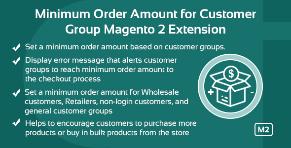 [Free Download] Minimum Order Amount For Customer Group Magento 2 Extension (Nulled) [Latest Version]